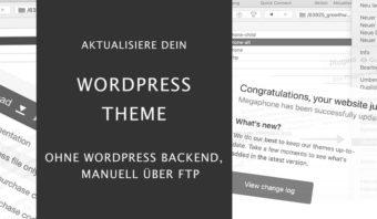 Wordpress Theme manuell über FTP aktualisieren
